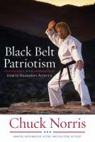 Cover image for Black belt patriotism : how to reawaken America