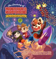 Cover image for The discovery of fireworks & gunpowder. bk. 2 : the Asian hall of fame series