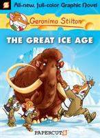 Cover image for The great ice age. bk. 5 : Geronimo Stilton graphic novels series