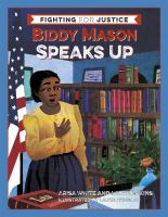 Cover image for Biddy Mason speaks up. bk. 2 : Fighting for justice series