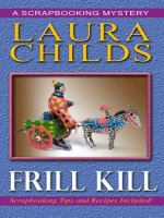 Cover image for Frill kill. bk. 5 [large print] : Scrapbooking mystery series