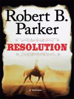 Cover image for Resolution. bk. 2 [large print] : Everett Hitch and Virgil Cole series