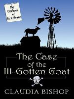 Cover image for The case of the ill-gotten goat. bk. 3 The casebook of Dr. McKenzie series