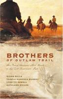 Cover image for Brothers of the Outlaw Trail : four women surrender their hearts to men with questionable pasts
