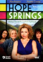 Cover image for Hope Springs [videorecording DVD] : (Alex Kingston version)
