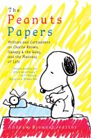 Cover image for The peanuts papers Writers and Cartoonists on Charlie Brown, Snoopy & the Gang, and the Meaning of Life: A Library of America Special Publication.