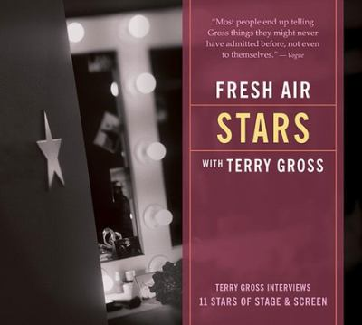 Imagen de portada para Fresh Air with Terry Gross. Stars [Terry Gross interviews 11 stars of stage & screen].