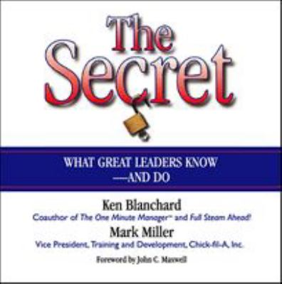 Cover image for The secret what great leaders know--and do
