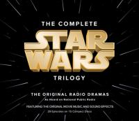 Cover image for The complete Star Wars trilogy the original radio dramas