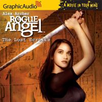 Cover image for The lost scrolls. bk. 6 Rogue angel series