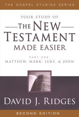 Cover image for Your study of the New Testament made easier. Part 1 : Matthew, Mark, Luke and John