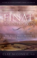 Cover image for The final countdown : The seven final events before the Second Coming