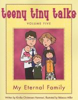 Cover image for Teeny tiny talks. Volume five. My eternal family