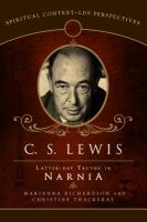Imagen de portada para C.S. Lewis : latter-day truths in Narnia