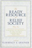 Cover image for The ready resource for Relief Society. Vol. 4, Teachings of presidents of the Church. Joseph Smith, Part two