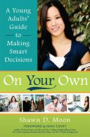 Imagen de portada para On your own : a young adults' guide to making smart decisions