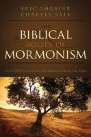 Cover image for The biblical roots of Mormonism