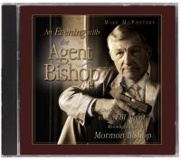 Imagen de portada para An evening with the agent bishop true stories from an FBI agent moonlighting as a Mormon bishop