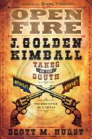 Cover image for Open fire : J. Golden Kimball takes on the South