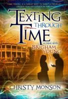 Cover image for Texting through time : a trek with Brighan Young