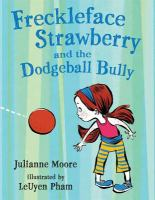 Cover image for Freckleface Strawberry and the dodgeball bully