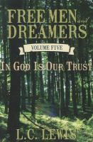Cover image for In God is our trust. bk. 5 : a novel : Free men and dreamers series