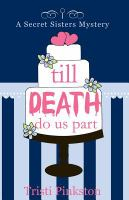 Cover image for Till death do us part. bk. 5 : Secret sisters mystery series