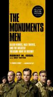 Imagen de portada para The Monuments Men Allied heroes, Nazi thieves, and the greatest treasure hunt in history