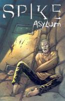 Cover image for Spike : Asylum [graphic novel]