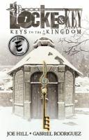 Cover image for Locke & key, volume 4 Keys to the Kingdom.