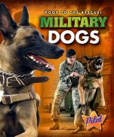 Cover image for Military dogs : Dogs to the rescue! series