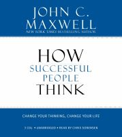Cover image for How successful people think [change your thinking, change your life]