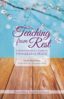 Cover image for Teaching from rest : a homeschooler's guide to unshakable peace