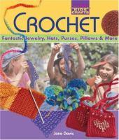 Imagen de portada para Crochet : fantastic jewelry, hats, purses, pillows & more