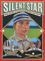 Cover image for Silent star : the story of deaf major leaguer William Hoy