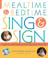 Cover image for Mealtime & bedtime sing & sign : simplify your child's daily routine the fun way, through music and play