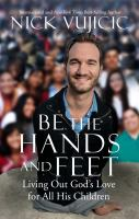 Cover image for Be the hands and feet : living out God's love for all his children