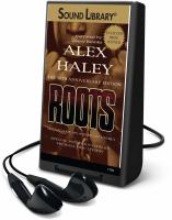 Cover image for Roots : the saga of an American family [Playaway]