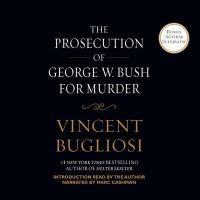 Cover image for The prosecution of George W. Bush for murder
