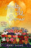 Cover image for Mighty old bones. bk. 2 Thistle and Twigg mystery series