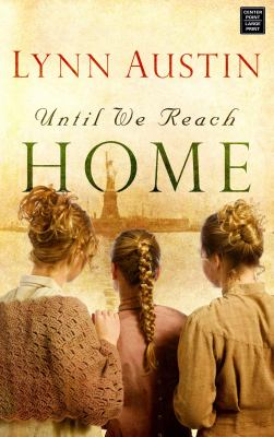Cover image for Until we reach home