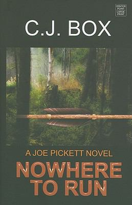 Cover image for Nowhere to run. bk. 10 Joe Pickett series