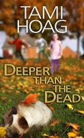Cover image for Deeper than the dead. bk. 1 [large print] : Oak Knoll series