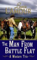 Cover image for The man from Battle Flat a western trio