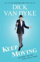 Cover image for Keep moving And Other Tips and Truths About Aging.