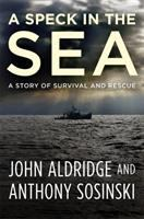 Cover image for A speck in the sea : a story of survival and rescue