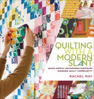 Imagen de portada para Quilting with a modern slant People, patterns, and techniques inspiring the modern quilt community.