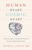 Cover image for HUMAN HEART, COSMIC HEART : a doctor's quest to understand, treat, and prevent cardiovascular disease