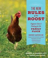Cover image for The new rules of the roost : organic care & feeding for the family flock