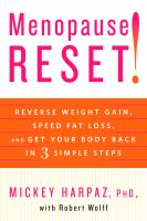 Imagen de portada para Menopause reset! : reverse weight gain, speed fat loss, and get your body back in 3 simple steps